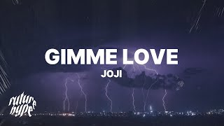 Joji - Gimme Love Video