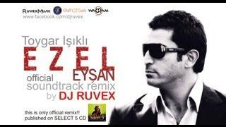 DJ RUVEX feat.Toygar Isikli-Ezel DJ RUVEX REMIX(OFFICIAL)
