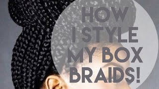 how i style my box braids   4 simple easy hairstyles