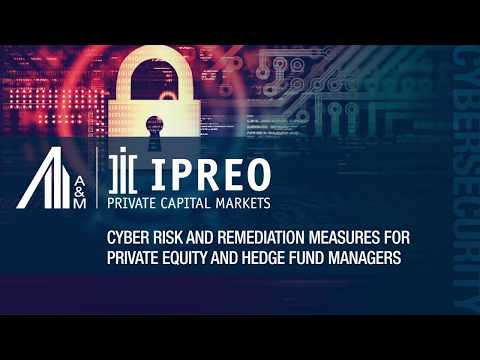 Cyber Risk and Remediation Measures for PE & Hedge Fund Managers