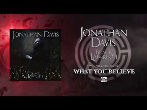 JONATHAN DAVIS  What You Believe
