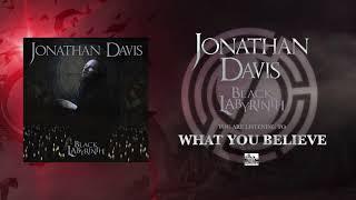 JONATHAN DAVIS - What You Believe
