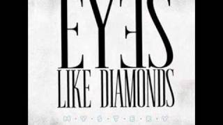 Watch Eyes Like Diamonds Rise video