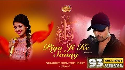 Piya Ji Ke Sanng (Studio Version)  Himesh Ke Dil Se The Album  Himesh Reshammiya  Shabbir  Arunita 
