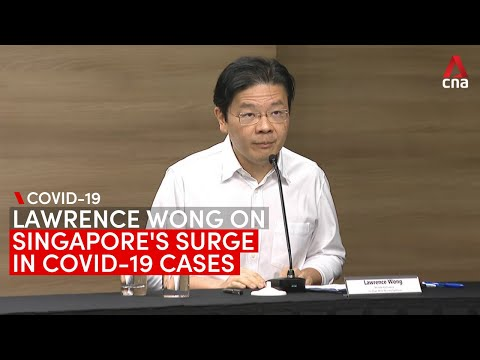 Lawrence Wong on Singapore's COVID-19 surge: In a few weeks, will probably get to 2,000 cases a day