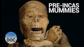 Pre Inca Mummies. Forerunners of the Inca | History - Planet Doc Full Documentaries