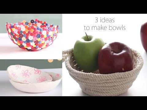 3 Ideas to make Bowls