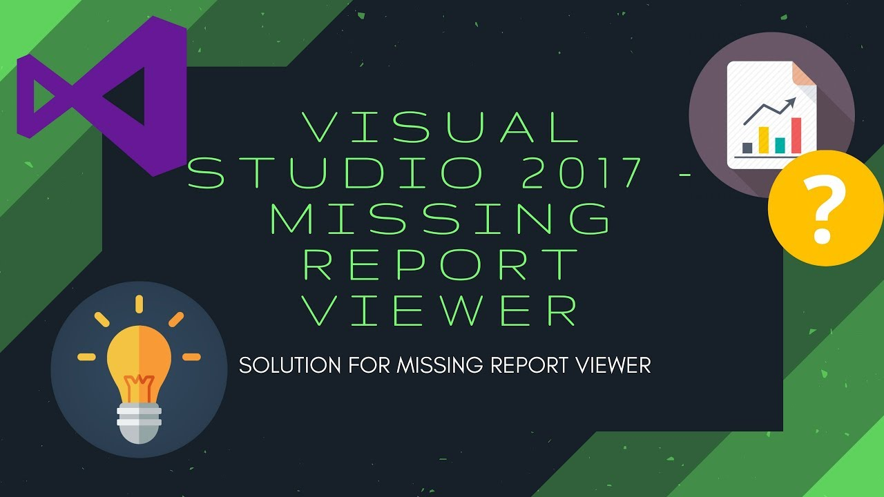 VS Tips - Report Viewer for Visual Studio 2017 is Missing! - Solution