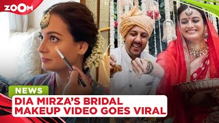 Dia Mirza's bridal makeup video from her wedding day goes viral on social media