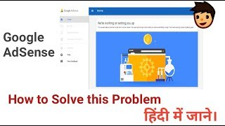 How To Solve We we're Working on Setting you up on my Google Adsense Problem || HIndi & Urdu