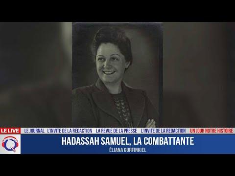 Hadassah Samuel, la combattante - Un jour notre Histoire du 3 aout 2021