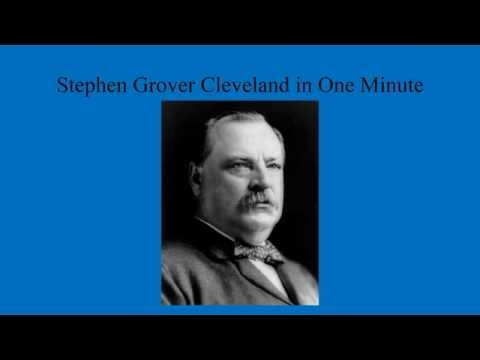 Stephen Grover Cleveland in One Minute
