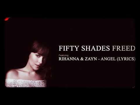 Zayn Ft Rihanna Angel (fifty Shades Freed) Lyrics Video