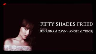 Zayn ft Rihanna angel (fifty shades freed) lyrics video