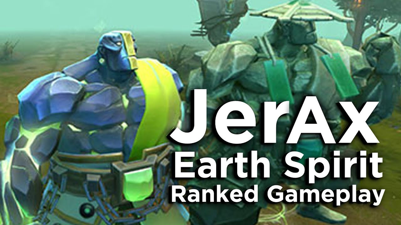 JerAx Earth Spirit 6400 Ranked Gameplay YouTube
