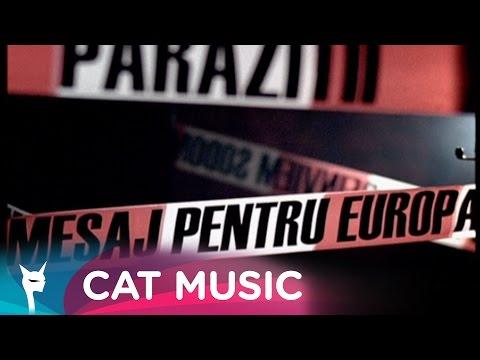 Parazitii - Mesaj pentru Europa (Official Video)