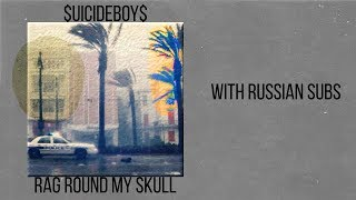 $UICIDEBOY$ - Rag Round My Skull[with rus subs]
