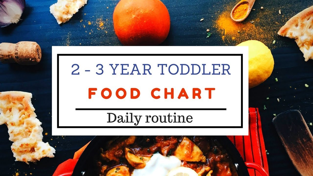 Food chart daily routine for 2 3 year toddler indian