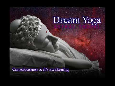 Dream Yoga-3 2018-Consciousness and It's Awakening