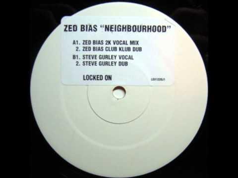 Zed Bias - Neighbourhood (Steve Gurley Remix)
