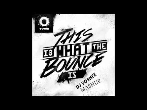 Will Sparks - This Is What The BOUNCE IS ( DJ Yoshee Exclusive Mashup )