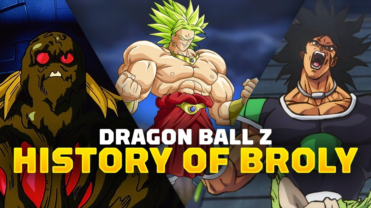 Dragon Ball Z The History Of Broly Youtube