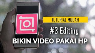 Cara Bikin Video Pakai HP | #3 Editing Video