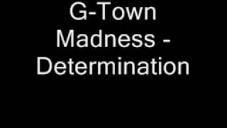G-Town Madness - Determination