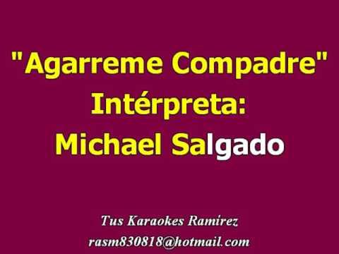 Karaoke Agarrame Compadre Michael Salgado