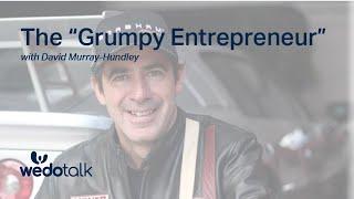 "The ""Grumpy Entrepreneur"" | Wedotalk with David"