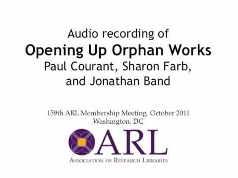 Opening Up Orphan Works, ARL Membership Meeting, Oct. 2011
