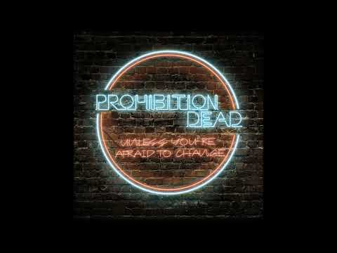 Prohibition Dead - Unless You'Re Afraid To Change (EP 2019)
