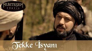 Tekke İsyanı - Muhteşem Yüzyıl 54.Bölüm