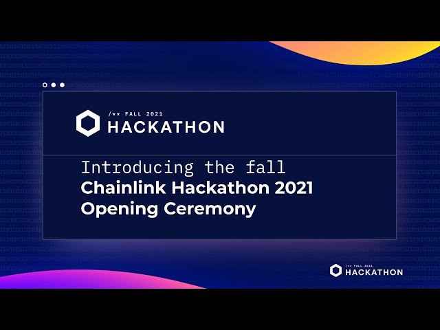 Opening Ceremony   Chainlink Fall Hackathon 2021