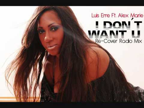 Luis Erre Ft. Alex Marie - I Don't Want U (Re-Cover Radio Mix)