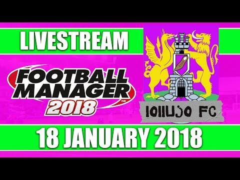 Football Manager 2018 | lollujo FC | FM18 Create A Club | 18 January 2018 Live Stream