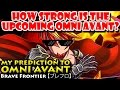 My Prediction To The Upcoming Omni Avant (Brave Frontier)