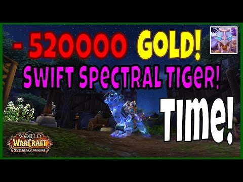 The Excitement and Pain of Buying a Swift Spectral Tiger- WoW 6.2 WoD
