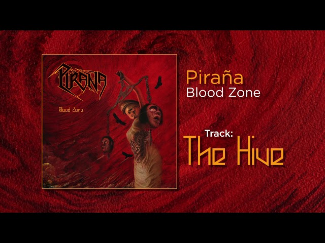 Piraña - The Hive (Album: Blood Zone)