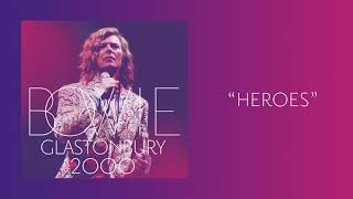 "David Bowie - ""Heroes"", Live at Glastonbury 2000 (Official Audio)"