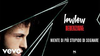 lowlow - Niente di più stupido di sognare (Audio)