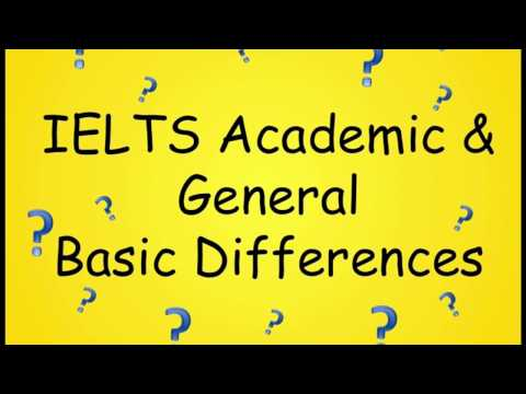 IELTS GENERAL vs ACADEMIC - WHICH ONE TO TAKE?