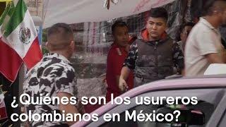 ¿Quiénes son los usureros colombianos operando en México? - En Punto con Denise Maerker thumbnail