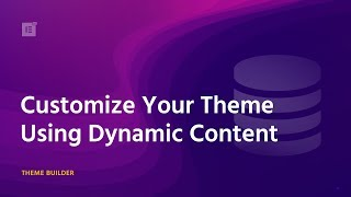 Dynamic Content - Theme Builder Tutorial