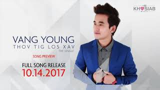 Vang Young - 'Thov Tig Los Xav' (Song Preview)