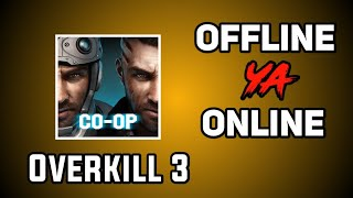 Overkill 3 game offline ya online with English subtitles||