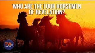 Who Are the Four Horsemen of Revelation? - TWNow Episode_131