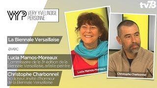 VYP – 3e Biennale Versaillaise – avec Lucia Mamos-Moreaux et Christophe Charbonnel