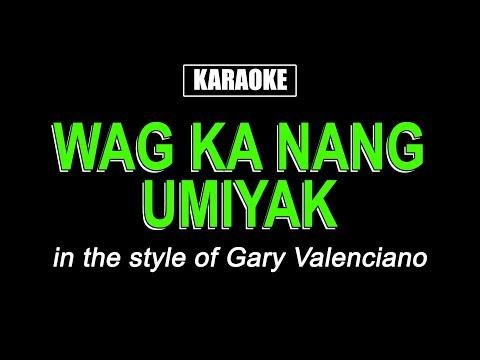 HQ Karaoke - Wag Ka Nang Umiyak - Gary V