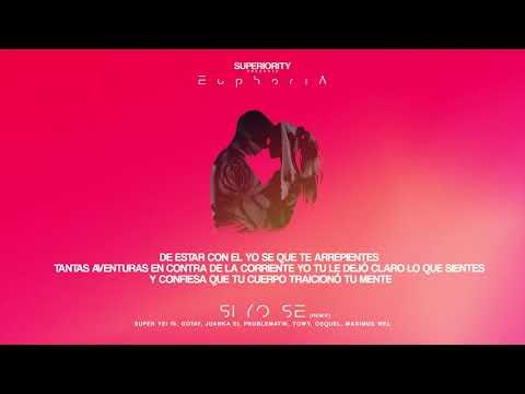 Super Yei - Si Yo Se Remix ft Gotay, Juanka, Towy, Osquel & Maximus Wel | EUPHORIA